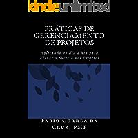 Práticas de Gerenciamento de Projetos: Aplicando ao dia a dia para elevar o Sucesso nos Projetos
