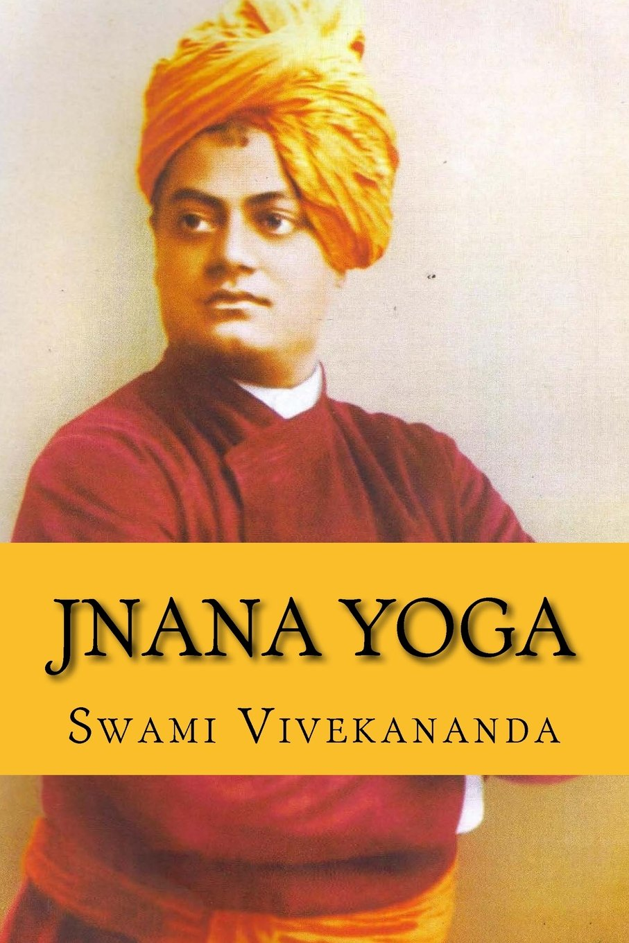 Jnana Yoga: Swami Vivekananda: 9781986248655: Amazon.com: Books