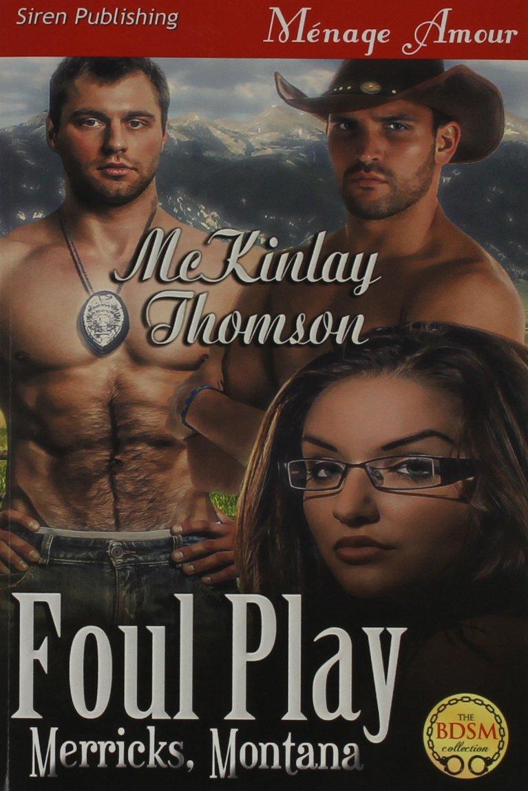 Read Online Foul Play [Merricks, Montana 1] (Siren Publishing Menage Amour) ebook