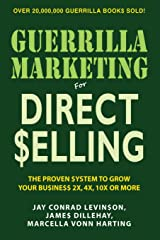 Guerrilla Marketing for Direct Selling: The Proven System to Grow Your Business 2X, 4X, 10X or More Paperback