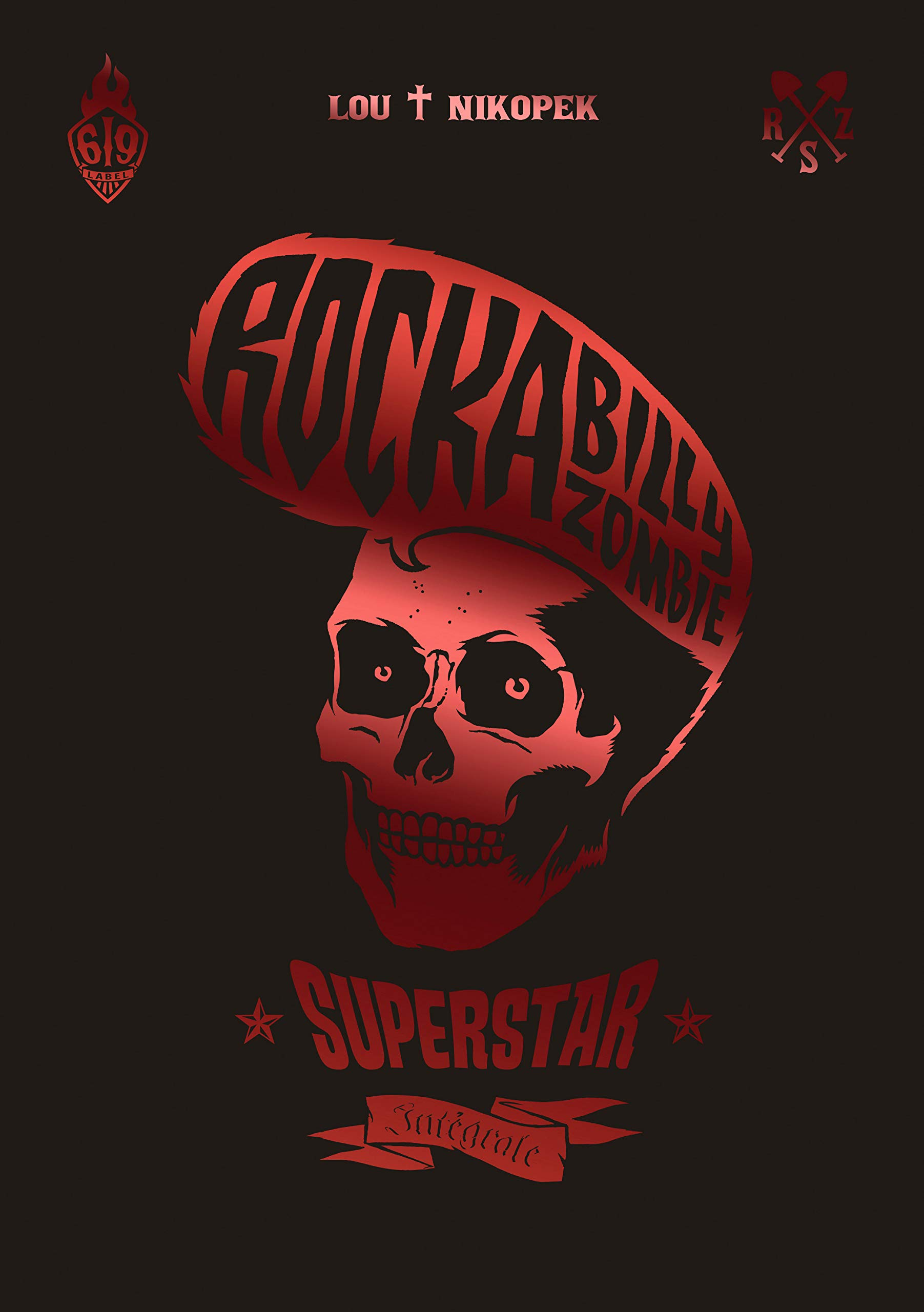 ROCKABILLY ZOMBIE SUPERSTAR INTEGRALE (French Edition): Lou ...