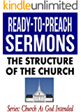 The Structure of the Church (Ready-to-Preach Sermons)