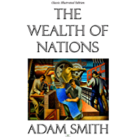 The Wealth of Nations - Classic Illustrated Edition (English Edition)