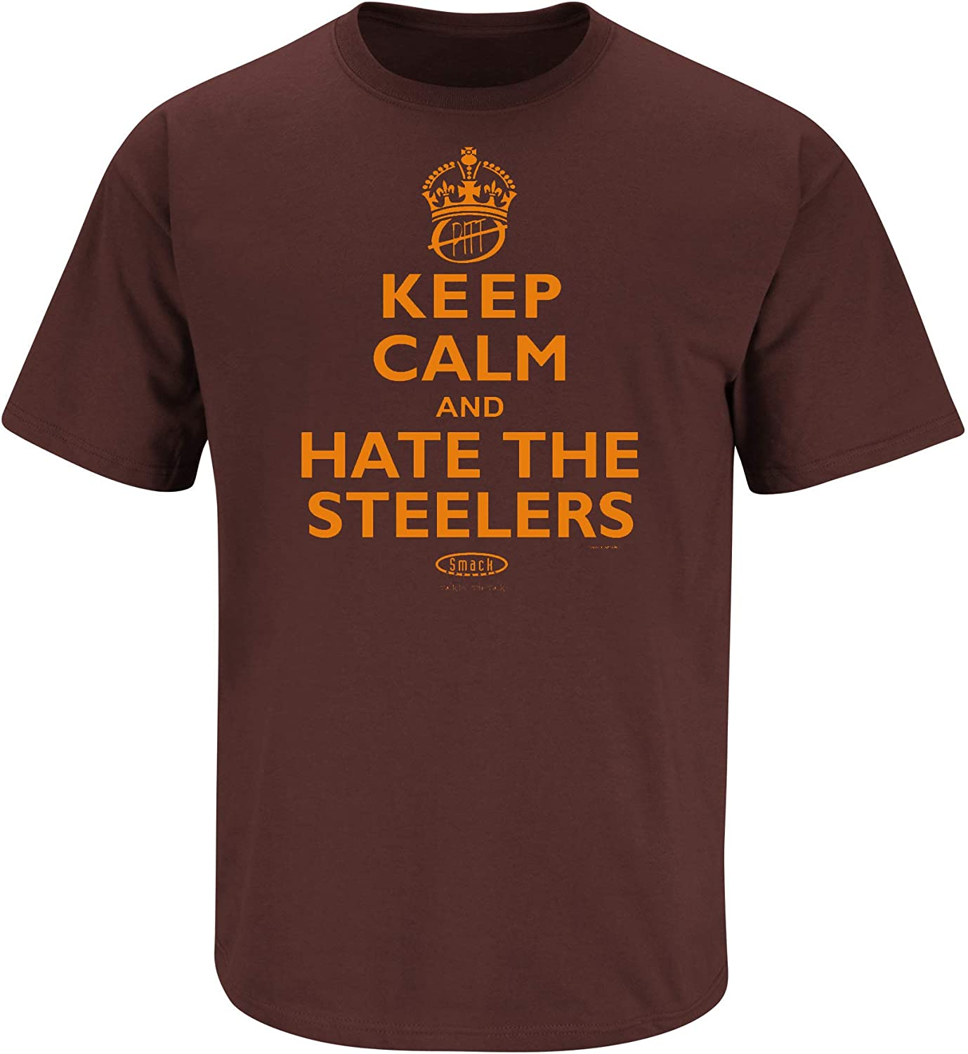 Keep Calm and Hate The Steelers Brown T-Shirt S-5X Smack Apparel Cleveland Football Fans