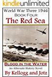 Book Four - The Red Sea - Blood in the Water (World War Three 1946)