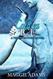 Cold as Ice: A Tempered Steel Novel (Tempered Steel Series Book 6)