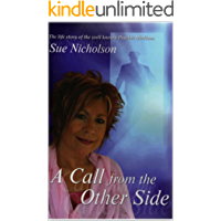 A Call from the Other Side: The life story of Psychic Medium Sue Nicholson