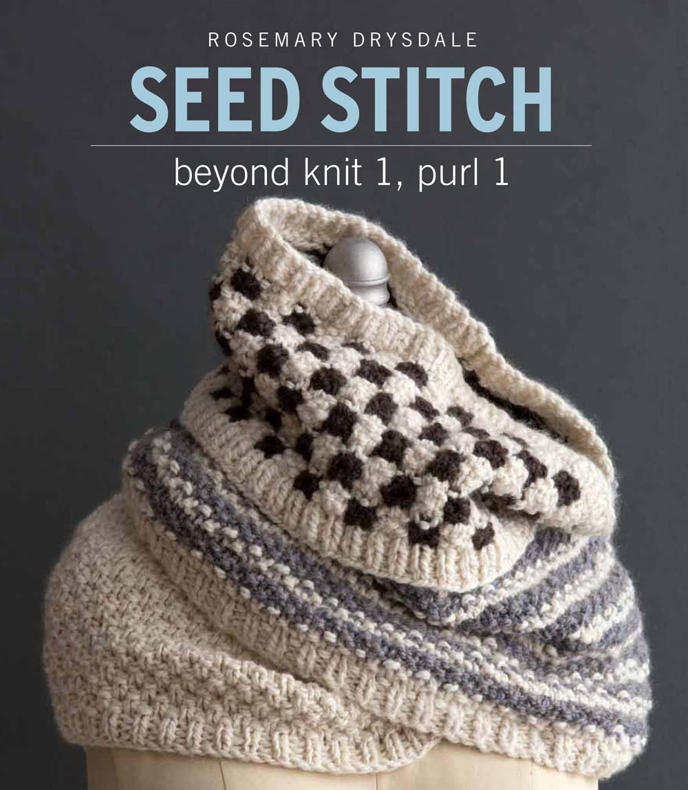 Seed Stitch: Beyond Knit 1, Purl 1: Rosemary Drysdale: 9781942021643 ...