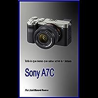 Todo lo que tienes que saber sobre la cámara Sony A7C: Y no leeras en ningún otro sitio