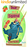 Bear and Squirrel (J-Tech Learn to Read Books Book 2)