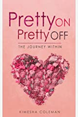 Pretty on Pretty Off: The Journey Within Paperback