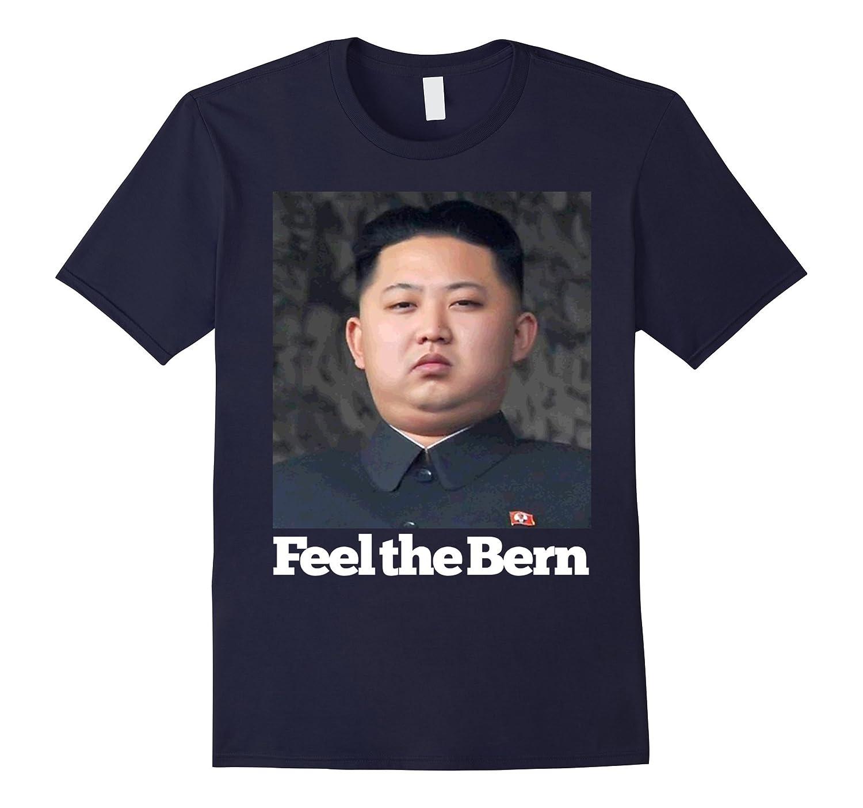 Anti Bernie Sanders Kim Jong-Un Feel The Bern Funny T-Shirt-BN