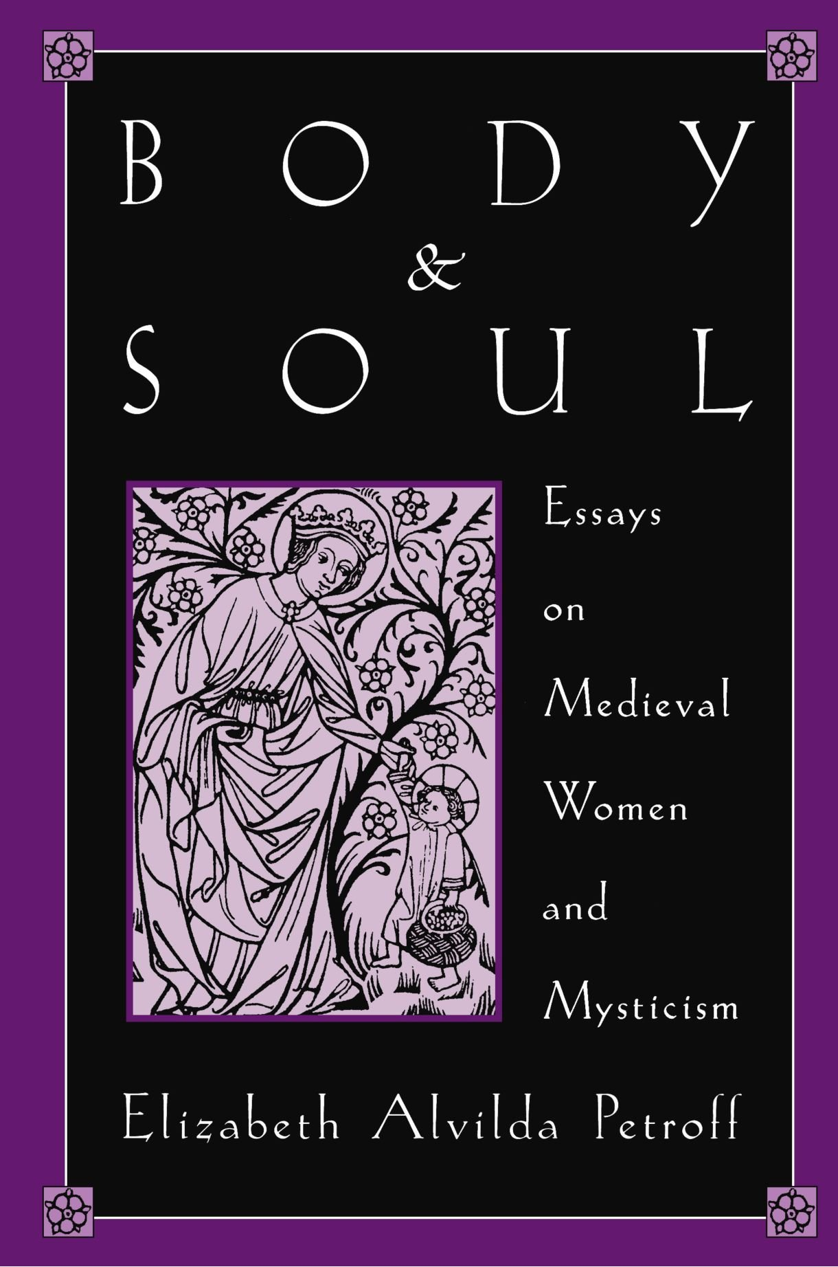 body image essays body and soul essays on medieval women and mysticism elizabeth amazon com body and soul essays