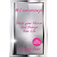 I Am Enough: Mark Your Mirror And Change Your Life