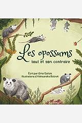 Les opossums: tout et son contraire (French Edition) Hardcover