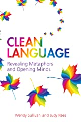 Clean Language: Revealing Metaphors and Opening Minds Kindle Edition