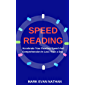 Speed Reading: Accelerate Your Reading Speed And Comprehension In Less Than a Day (English Edition)