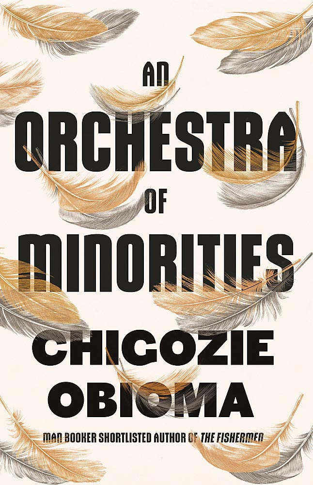 Cover: Chigozie Obioma An orchestra of minorities