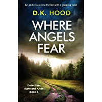 Where Angels Fear: An addictive crime thriller with a gripping twist