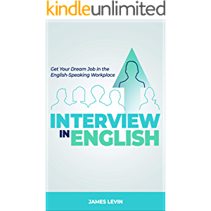 Interview in English: Get Your Dream Job in the English-Speaking Workplace