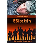Sixth (Mad Dogs Book 1)