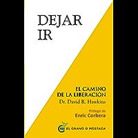 Dejar ir: El Camino de la Liberación (Spanish Edition)