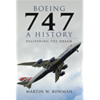 Boeing 747: A History: Delivering the Dream (English Edition)