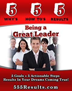 Being a Great Leader (555 Results Series Book 1)
