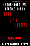 Hell Of A Climax: Choose Your Own Extreme Horror