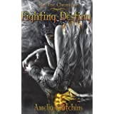 Fighting Destiny (The Fae Chronicles) (Volume 1)