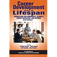 Career Development Across the Lifespan: Counseling for Community, Schools, Higher Education, and Beyond