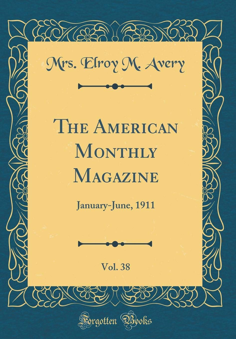 Download The American Monthly Magazine, Vol. 38: January-June, 1911 (Classic Reprint) PDF
