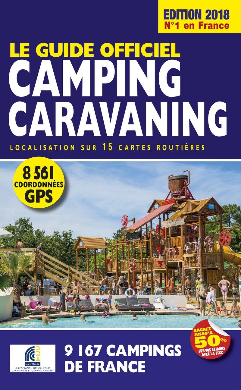 Le Guide Officiel Camping caravaning Edition 2018 Les guides Motor ...