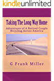 Taking The Long Way Home: Adventures of A Retired Couple Bicycling Across America