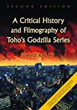 A Critical History and Filmography of Toho's Godzilla Series, 2d ed.