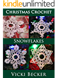Snowflakes (Christmas Crochet Book 2)