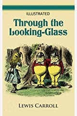 Through the Looking Glass Illustrated Kindle Edition