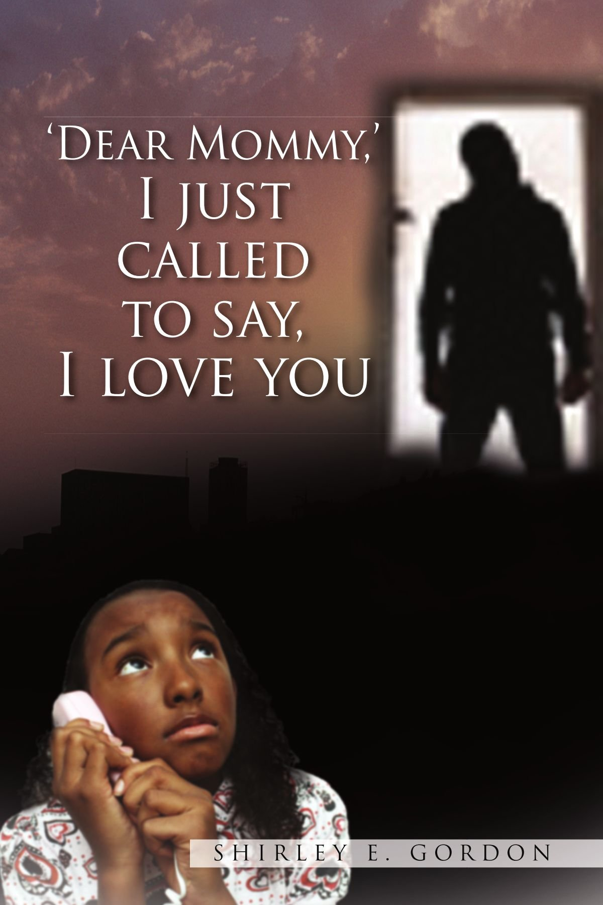 Download Dear Mommy, I Just Called To Say I Love You PDF
