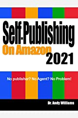 Self-Publishing on Amazon 2021: No publisher? No Agent? No Problem! (Webmaster Series) Kindle Edition