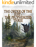 The Order of the Just: The Prophesied Three