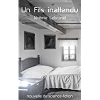 Un Fils inattendu: nouvelle de science-fiction