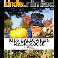 "Kids' Halloween: Magic Moose (""KIDS' HOLIDAY"" Book 8)"