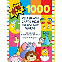 1000 Kids Flash Cards High Frequency Words Reading Bilingual Books English Portuguese: First word cards with pictures…