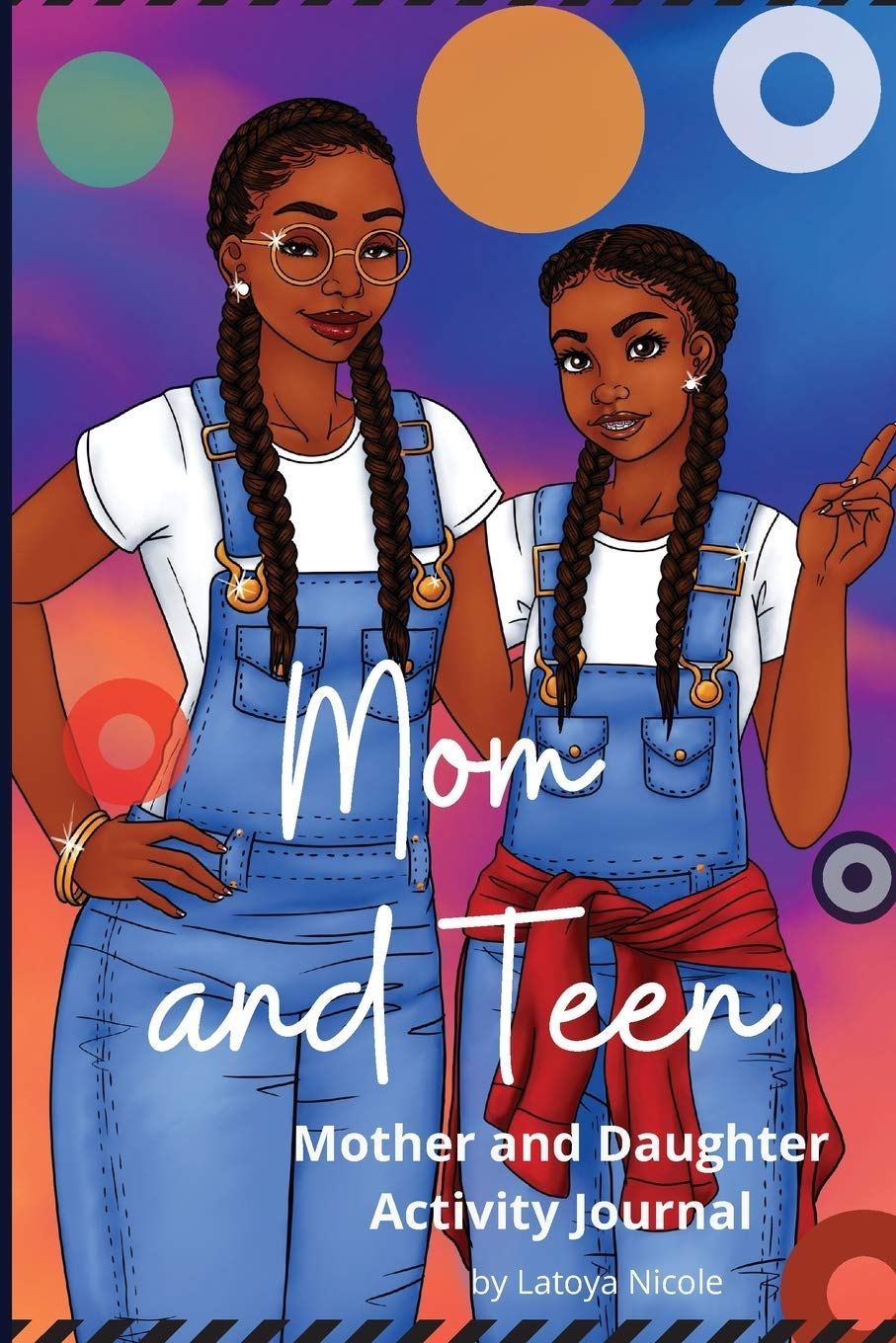 Mom and Teen: An Activity Journal and Diary for Mother and Daughter