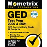 GED Test Prep 2020 & 2021: GED Secrets Study Guide All Subjects, Full-Length Practice Test, Step-by-Step Preparation Video Tu