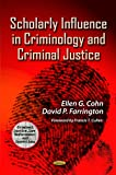 Scholarly Influence in Criminology and Criminal Justice, Ellen G. Cohn and David P. Farrington, 1620813572