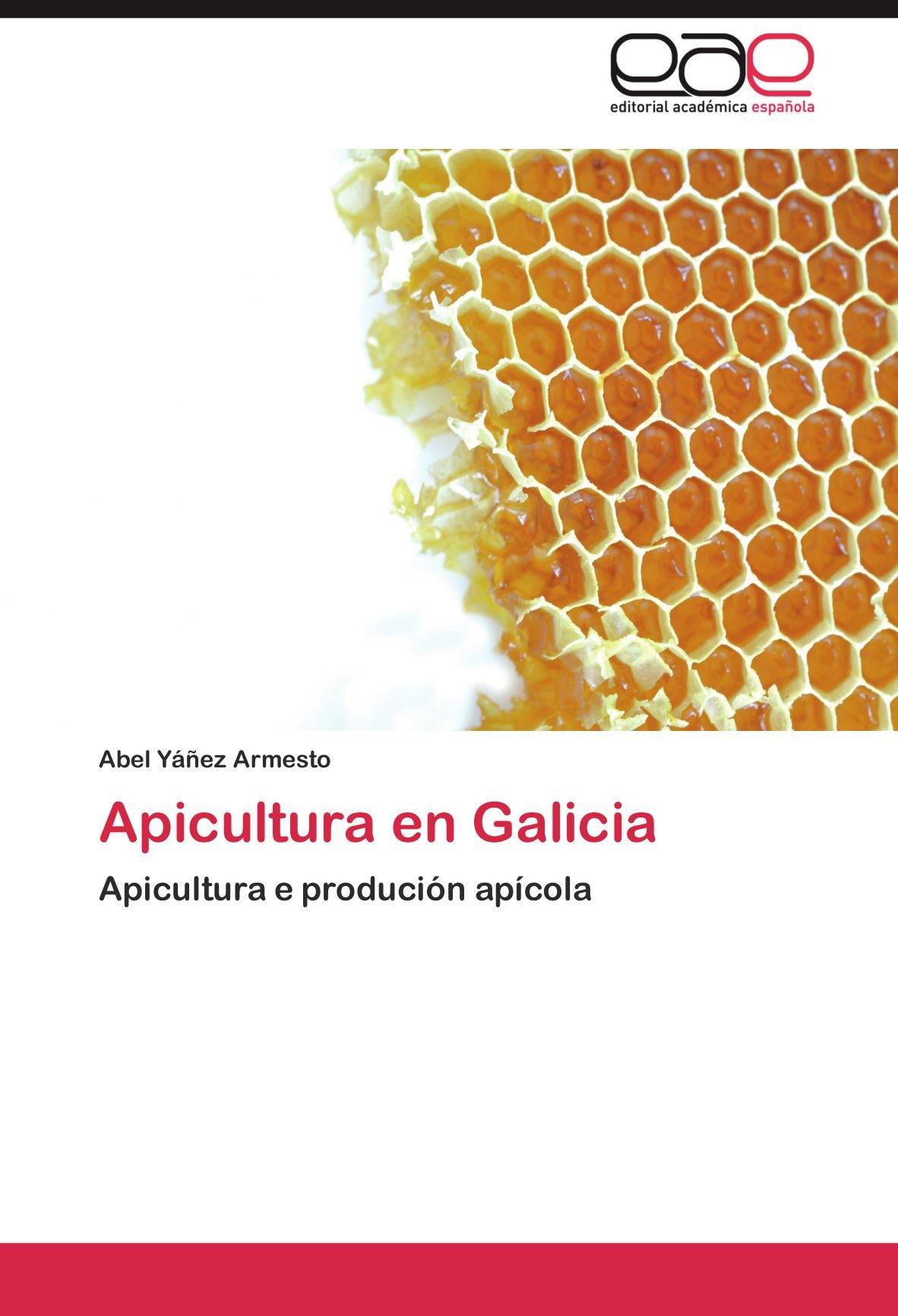 Apicultura En Galicia: Amazon.es: Y. Ez Armesto, Abel, Yanez ...