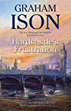 Hardcastle's Frustration (The Hardcastle and Marriott Historical Mysteries Book 10)
