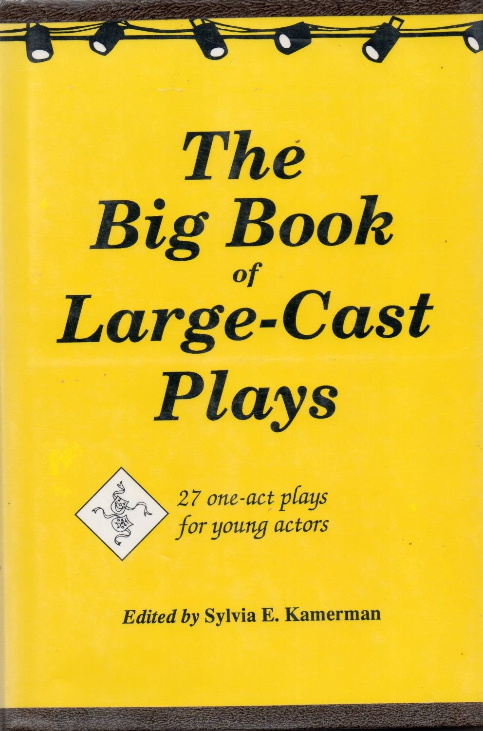 The Big Book of Large-Cast Plays: 27 One-Act Plays for Young