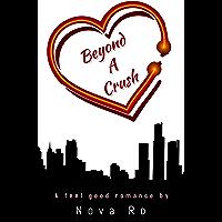 Beyond A Crush (English Edition)